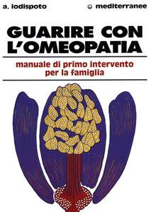 Libro Guarire con l'omeopatia Alberto Lodispoto