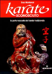 Libro Karatè sconosciuto Enzo Montanari