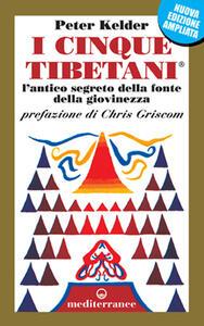 I cinque tibetani. L'antico segreto della fonte della giovinezza