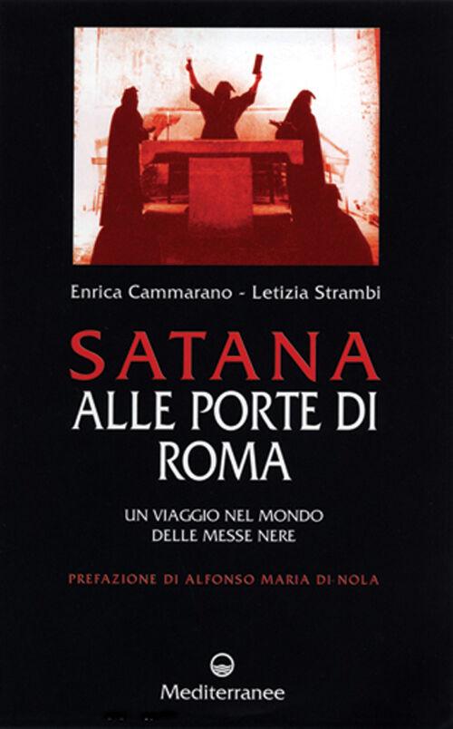 Satana alle porte di Roma. Un viaggio nel mondo delle messe nere