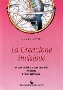 Libro La creazione invisibile Paola Giovetti