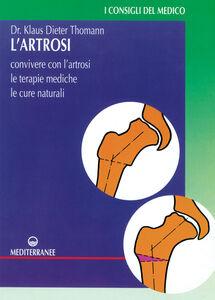 Libro L' artrosi. Come convivere con l'artrosi. Le terapie mediche, le cure individuali Klaus-Dieter Thomann