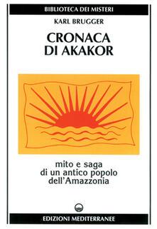 Associazionelabirinto.it Cronaca di Akakor. Mito e saga di un antico popolo dell'Amazzonia Image