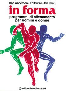 Foto Cover di In forma. Programmi di allenamento per uomini e donne, Libro di AA.VV edito da Edizioni Mediterranee