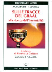 Foto Cover di Sulle tracce del Graal, Libro di Mariano Bizzarri,Francesco Scurria, edito da Edizioni Mediterranee
