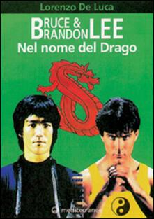 Bruce & Brandon Lee. Nel nome del drago - Lorenzo De Luca - copertina