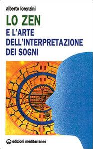 Libro Lo zen e l'arte dell'interpretazione dei sogni Alberto Lorenzini