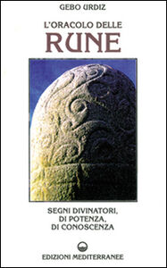 Libro L' oracolo delle rune. Segni divinatori, di potenza, di conoscenza Gebo Urdiz