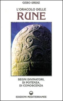 Librisulladiversita.it L' oracolo delle rune. Segni divinatori, di potenza, di conoscenza Image