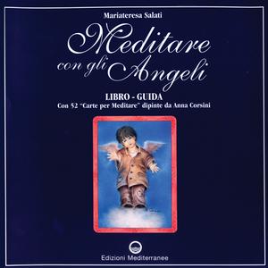 Libro Meditare con gli angeli. Libro-guida con 52 «Carte per meditare» Mariateresa Salati
