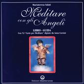 Meditare con gli angeli. Libro-guida con 52 «Carte per meditare»