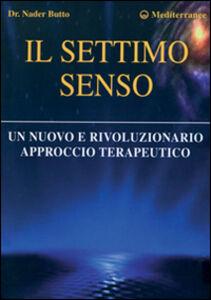 Libro Il settimo senso. Un nuovo e rivoluzionario approccio terapeutico Nader Butto