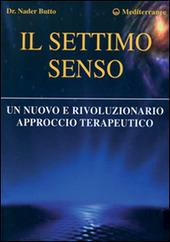 Il settimo senso. Un nuovo e rivoluzionario approccio terapeutico