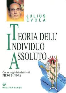 Libro Teoria dell'individuo assoluto Julius Evola