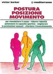 Postura, posizione, movimento per potenziare le prestazioni sessuali, rimodellare il corpo, ritardare l'invecchiamento, ridurre l'obesità, sviluppare le capacità...
