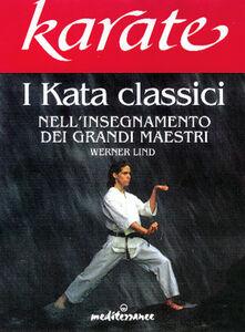 Foto Cover di Karate. I kata classici nell'insegnamento dei grandi maestri, Libro di Werner Lind, edito da Edizioni Mediterranee