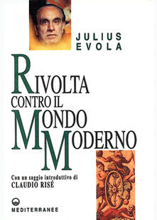 Rivolta contro il mondo moderno - Julius Evola - copertina