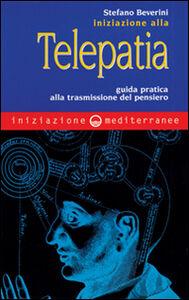 Libro Iniziazione alla telepatia. Guida pratica alla trasmissione del pensiero Stefano Beverini