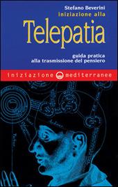 Iniziazione alla telepatia. Guida pratica alla trasmissione del pensiero