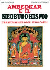 Ambedkar e il neobuddhismo. L'emancipazione degli intoccabili