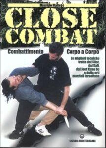Foto Cover di Close combat. Combattimento corpo a corpo, Libro di Maurizio Maltese, edito da Edizioni Mediterranee