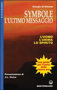 Symbole: l'ultimo messaggio. L'uomo, l'anima, lo spirito