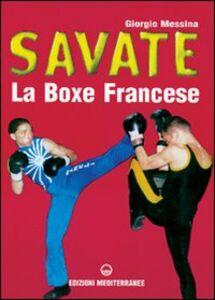 Libro Savate. La boxe francese Giorgio Messina