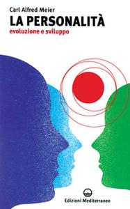 Libro La personalità. Evoluzione e sviluppo Carl A. Meier