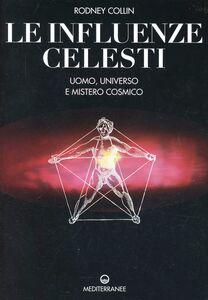 Foto Cover di Le influenze celesti, Libro di Rodney Collin, edito da Edizioni Mediterranee