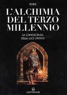 Antondemarirreguera.es L' alchimia del terzo millennio. La conoscenza della luce vivente Image