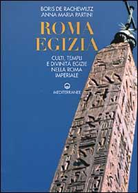 Image of Roma egizia. Culti, templi e divinità egizie nella Roma imperiale