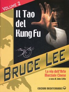 Libro La mia Via al Jeet Kune Do. Vol. 2: Il Tao del Kung Fu. La via dell'art. Bruce Lee