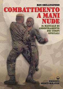 Festivalpatudocanario.es Combattimento a mani nude. Il manuale di addestramento dei corpi speciali Image