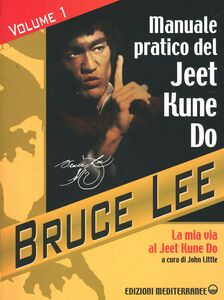 Libro La mia Via al Jeet Kune Do. Vol. 1: Manuale pratico del Jeet Kune Do. Bruce Lee