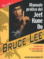 La mia Via al Jeet Kune Do. Vol. 1: Manuale pratico del Jeet Kune Do.