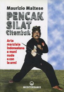 Foto Cover di Pencak silat citembak. Arte marziale indonesiana a mani nude e con le armi, Libro di Maurizio Maltese, edito da Edizioni Mediterranee