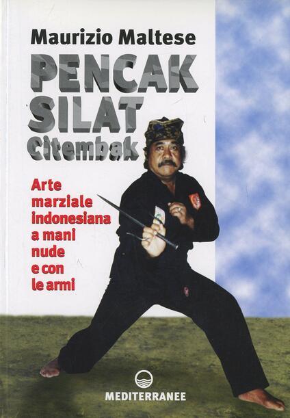 Pencak silat citembak. Arte marziale indonesiana a mani nude e con le armi - Maurizio Maltese - copertina