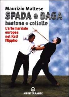 Spada e daga, bastone e coltello. Larte marziale europea nel Kali filippino.pdf