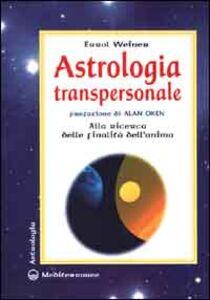Libro Astrologia transpersonale. Alla ricerca delle finalità dell'anima Errol Weiner