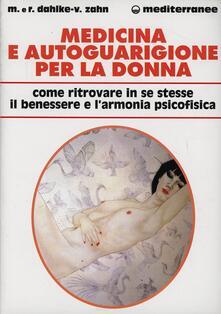 Mercatinidinataletorino.it Medicina e autoguarigione per la donna. Ritrovare in se stesse benessere e armonia psicofisica Image