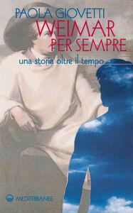 Foto Cover di Weimar per sempre. Una storia oltre il tempo, Libro di Paola Giovetti, edito da Edizioni Mediterranee