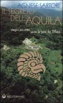 Premioquesti.it Il segreto dell'aquila. Magici incontri verso le terre dei maya Image