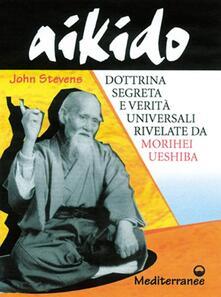 Radiospeed.it Aikido. Dottrina segreta e verità universali rivelate da Morihei Ueshiba Image