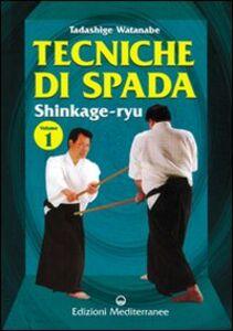 Libro Tecniche di spada. Shinkage-ryu. Vol. 1 Tadashige Watanabe