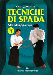 Tecniche di spada. Shinkage-ryu. Vol. 1