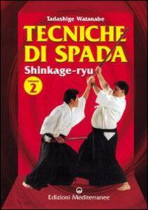 Libro Tecniche di spada. Shinkage-ryu. Vol. 2 Tadashige Watanabe
