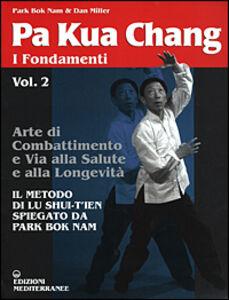 Foto Cover di Pa kua chang. Vol. 2: I fondamenti., Libro di Nam Park Bok,Dan Miller, edito da Edizioni Mediterranee
