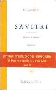 Foto Cover di Savitri. Leggenda e simbolo. Vol. 2, Libro di Aurobindo (sri), edito da Edizioni Mediterranee