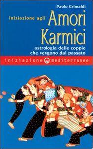 Libro Iniziazione agli amori karmici Paolo Crimaldi