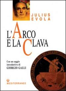 Libro L' arco e la clava Julius Evola
